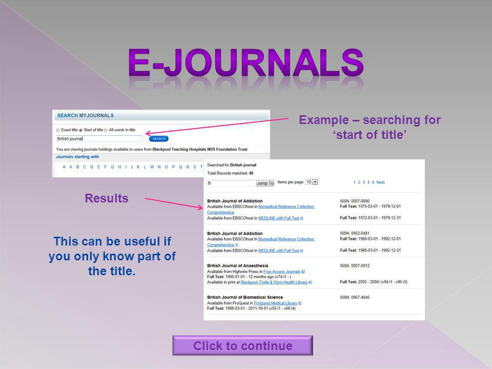 Example – searching for start of title Results This can be useful if you only know part of the title. Click to continue