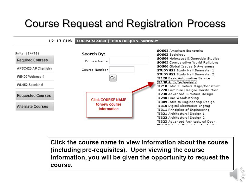 Course Request and Registration Process A list of courses will be displayed. Use the scroll bar to view the entire list.