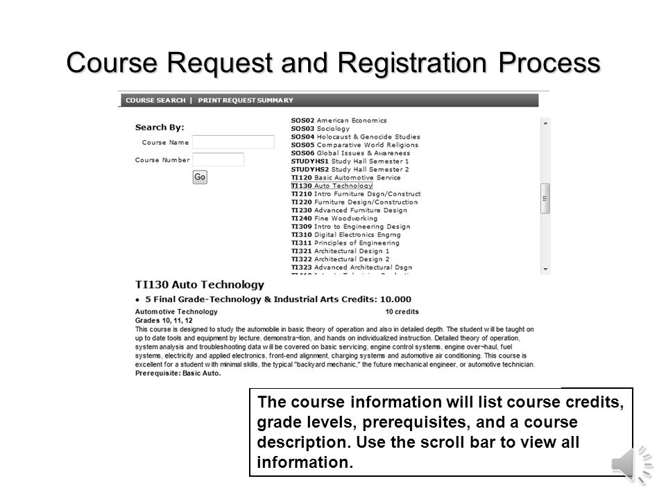 Course Request and Registration Process Click the course name to view information about the course (including pre-requisites). Upon viewing the course