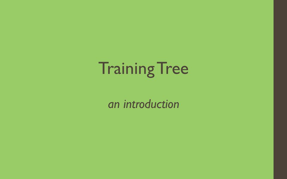 Training Tree an introduction