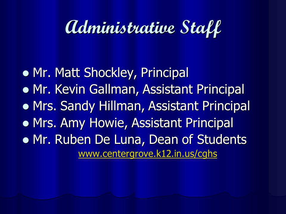 Administrative Staff Mr. Matt Shockley, Principal Mr.