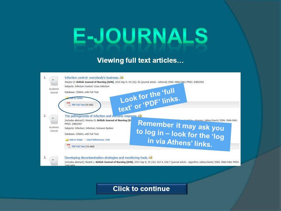 Viewing full text articles… Look for the full text or PDF links. Remember it may ask you to log in – look for the log in via Athens links. Click to co