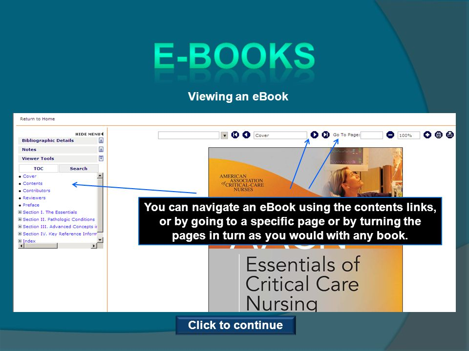Viewing an eBook You can navigate an eBook using the contents links, or by going to a specific page or by turning the pages in turn as you would with