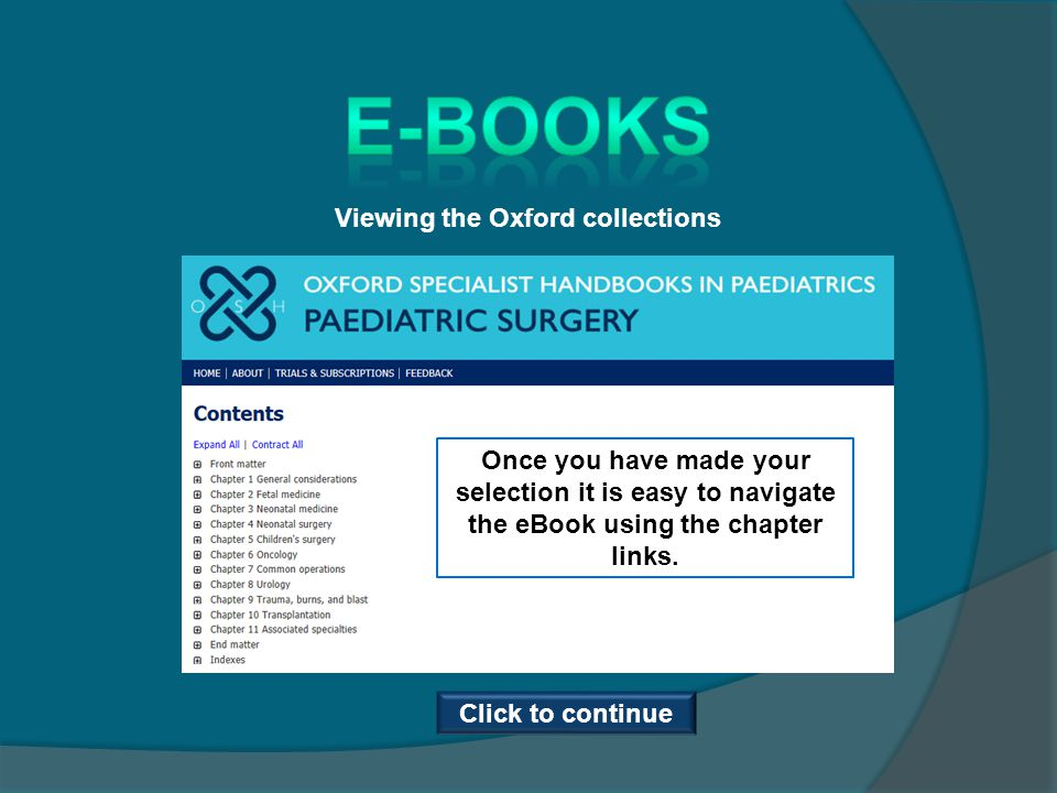 Viewing the Oxford collections Once you have made your selection it is easy to navigate the eBook using the chapter links. Click to continue