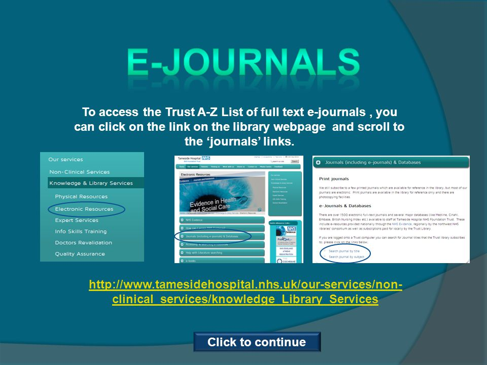 To access all full text e-journals available to you, go directly to NICE Evidence Search and follow the Journals and databases links.