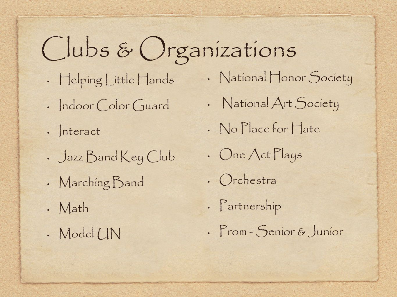 Clubs & Organizations Helping Little Hands Indoor Color Guard Interact Jazz Band Key Club Marching Band Math Model UN National Honor Society National