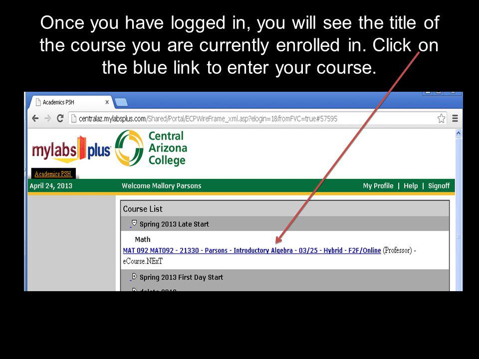 This will be the Homepage to your course in MyLabsPlus.