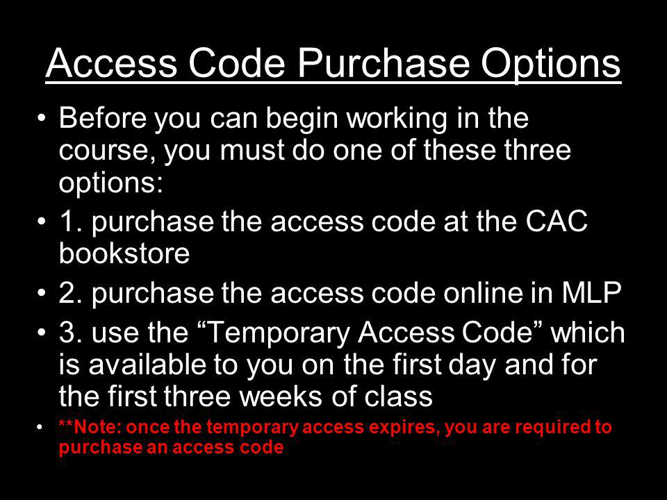 How to use the Temporary Access Code Click the link on the left titled Temporary Access and when you do you will see a code in the box available to you.