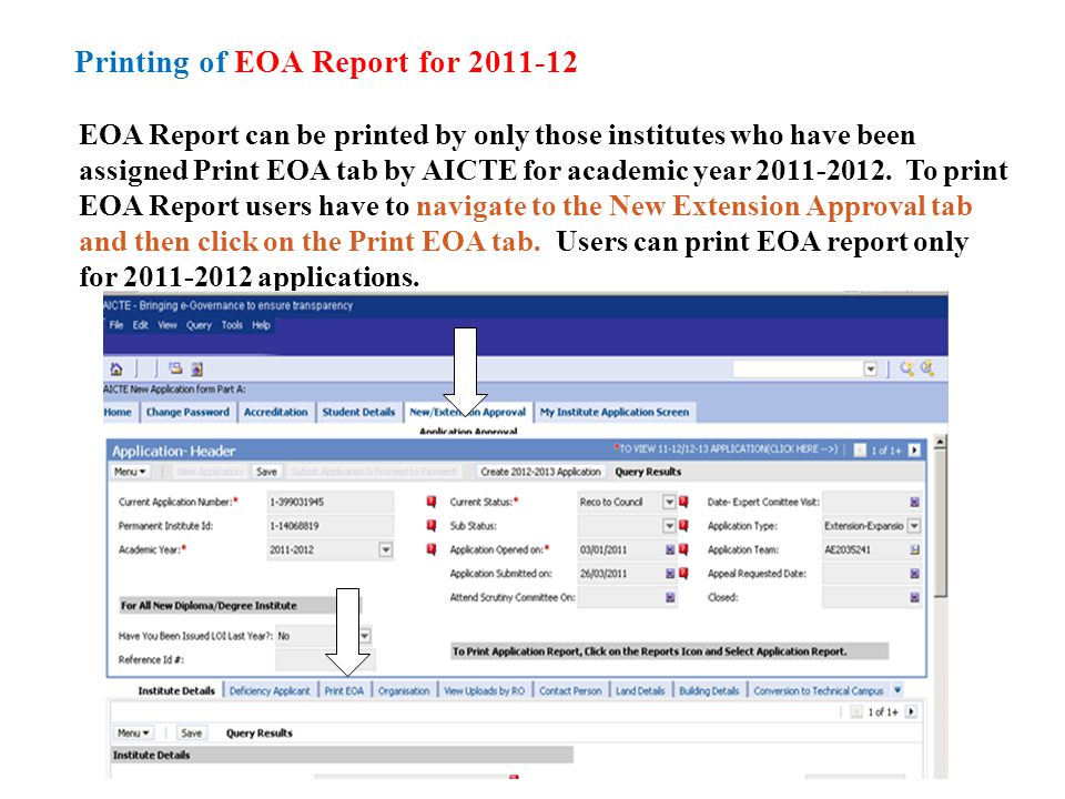 EOA Report can be printed by only those institutes who have been assigned Print EOA tab by AICTE for academic year 2011-2012.