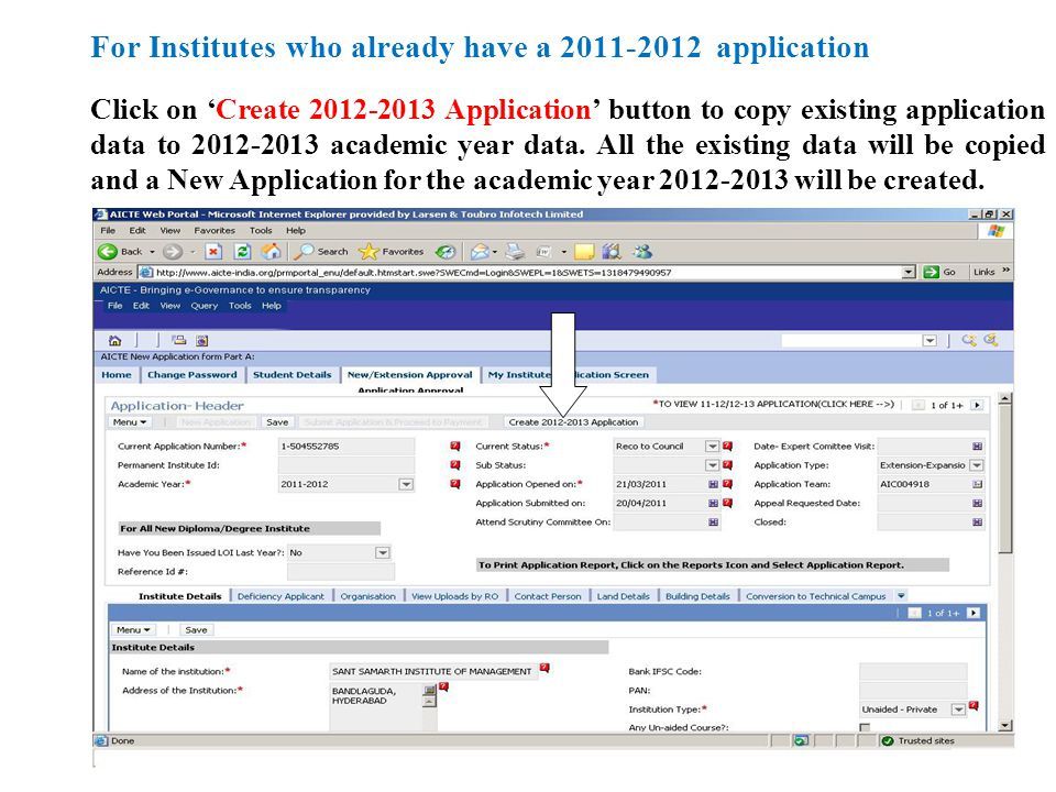 For Institutes who already have a 2011-2012 application Click on Create 2012-2013 Application button to copy existing application data to 2012-2013 academic year data.