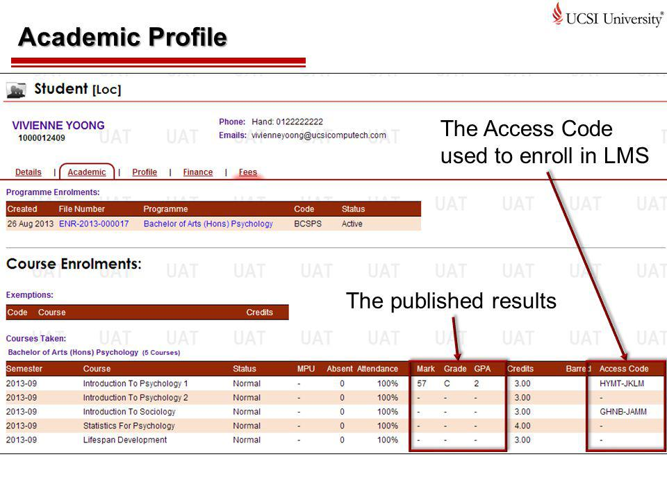 Academic Profile The Access Code used to enroll in LMS The published results