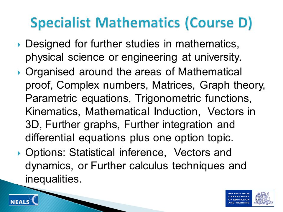 Designed for further studies in mathematics, physical science or engineering at university.