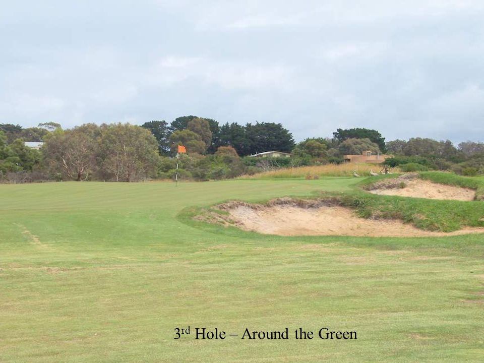 9 th Hole – 155 metres View from tee