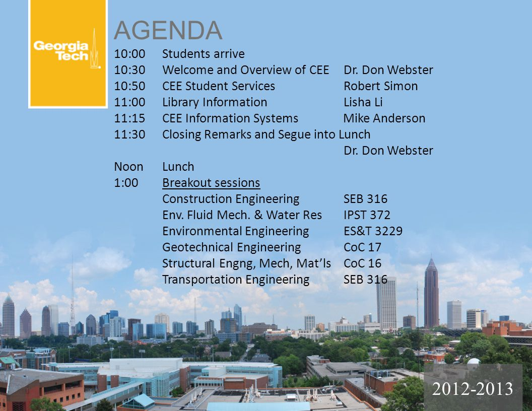 AGENDA 10:00Students arrive 10:30Welcome and Overview of CEEDr. Don Webster 10:50CEE Student ServicesRobert Simon 11:00Library InformationLisha Li 11: