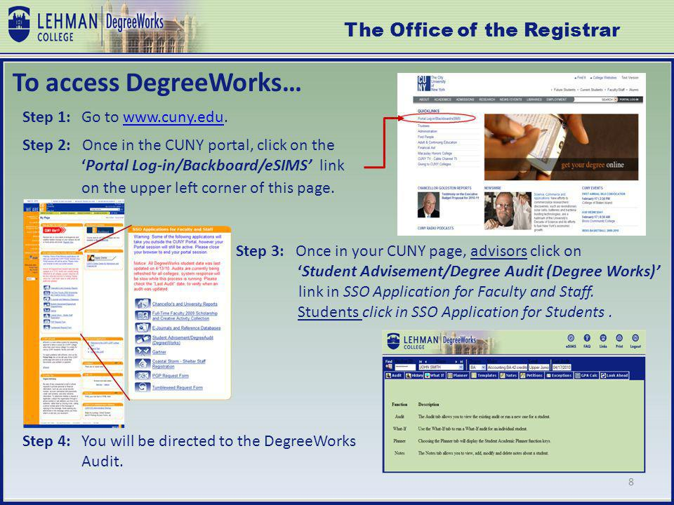 Step 1:Go to www.cuny.edu.www.cuny.edu Step 2: Once in the CUNY portal, click on thePortal Log-in/Backboard/eSIMS link on the upper left corner of this page.