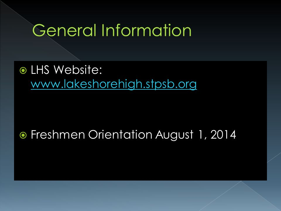 LHS Website:     Freshmen Orientation August 1, 2014