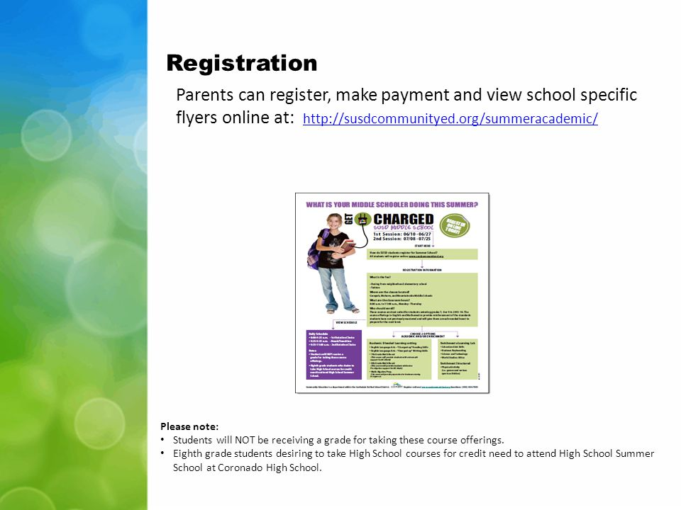 Registration Parents can register, make payment and view school specific flyers online at: http://susdcommunityed.org/summeracademic/ http://susdcommu