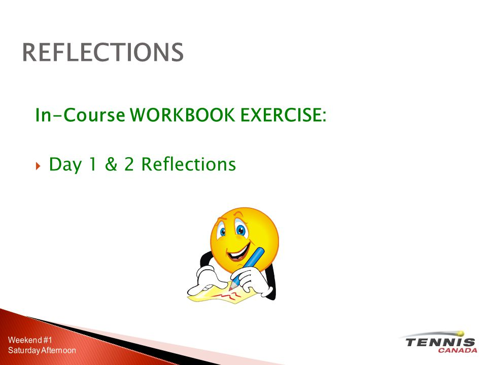In-Course WORKBOOK EXERCISE: Day 1 & 2 Reflections REFLECTIONS