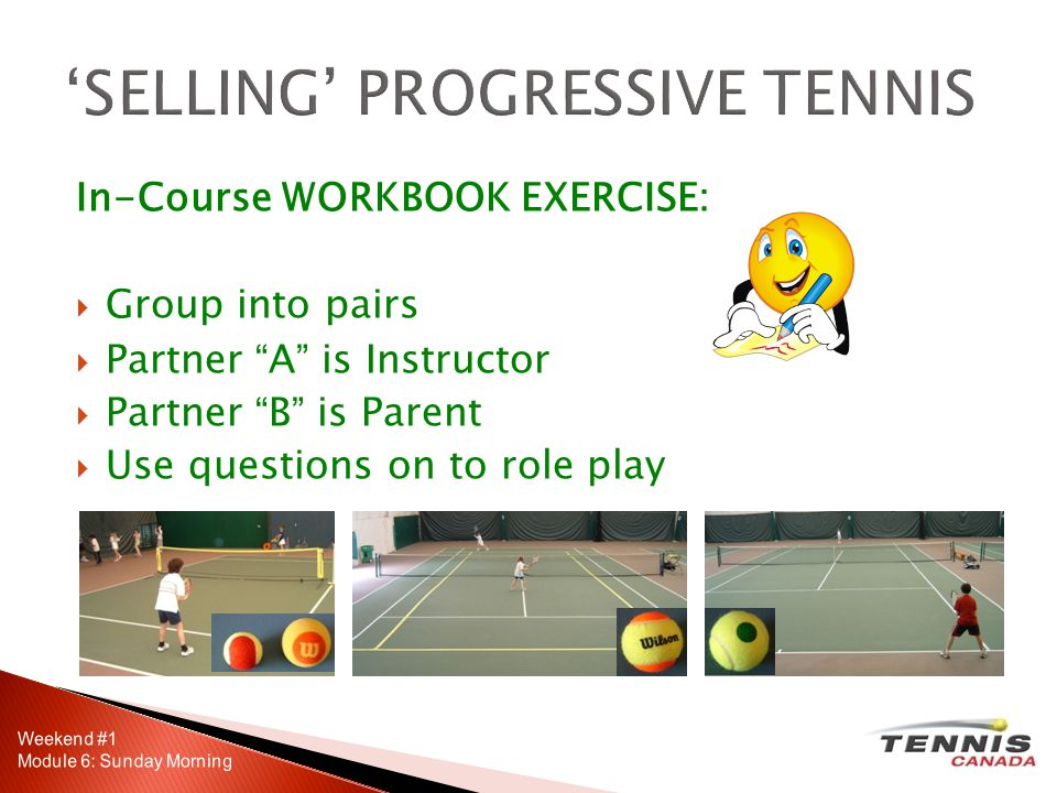 In-Course WORKBOOK EXERCISE: Group into pairs Partner A is Instructor Partner B is Parent Use questions on to role play