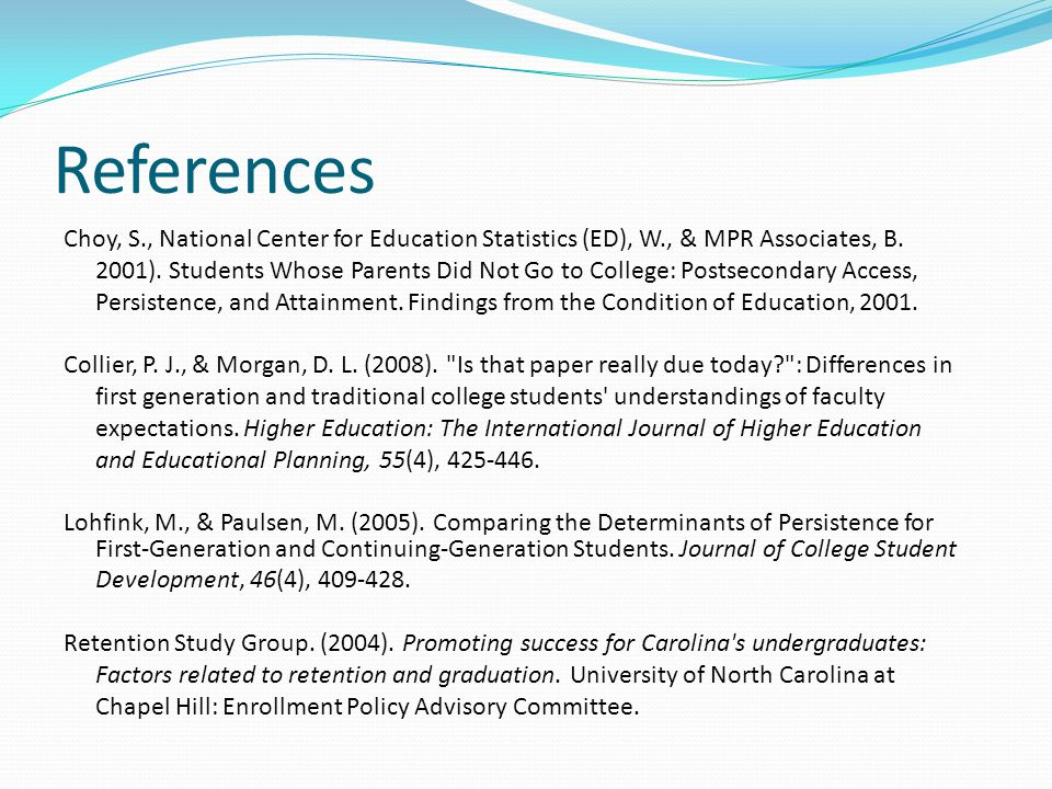 References Choy, S., National Center for Education Statistics (ED), W., & MPR Associates, B.