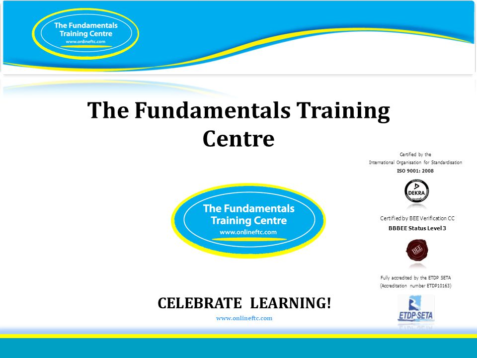 ISO 9001:2008 certified The way we structure and deliver our courses The programmes we are able to offer Our accreditation status Our people Our systems and facilities Our networks Our Customers