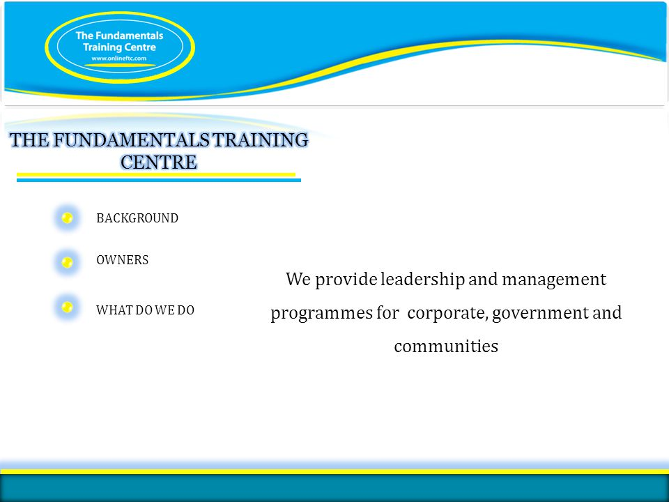 ISO 9001:2008 certified Leadership and Management Business Communication Business Administration Human Resource Management Customer Relationship Management Peer Relationship Management Financial Management Anti-bias and Diversity Train the Trainer Personal Growth Development
