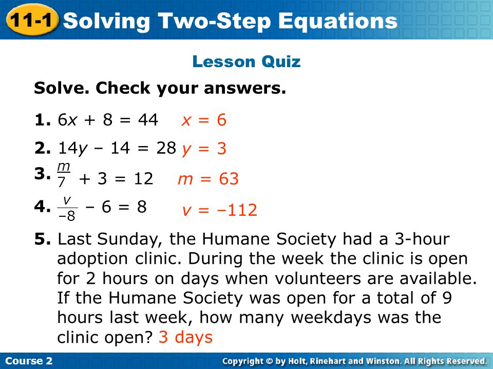 Lesson Quiz Solve.Check your answers. 1. 6x + 8 = 44 2.