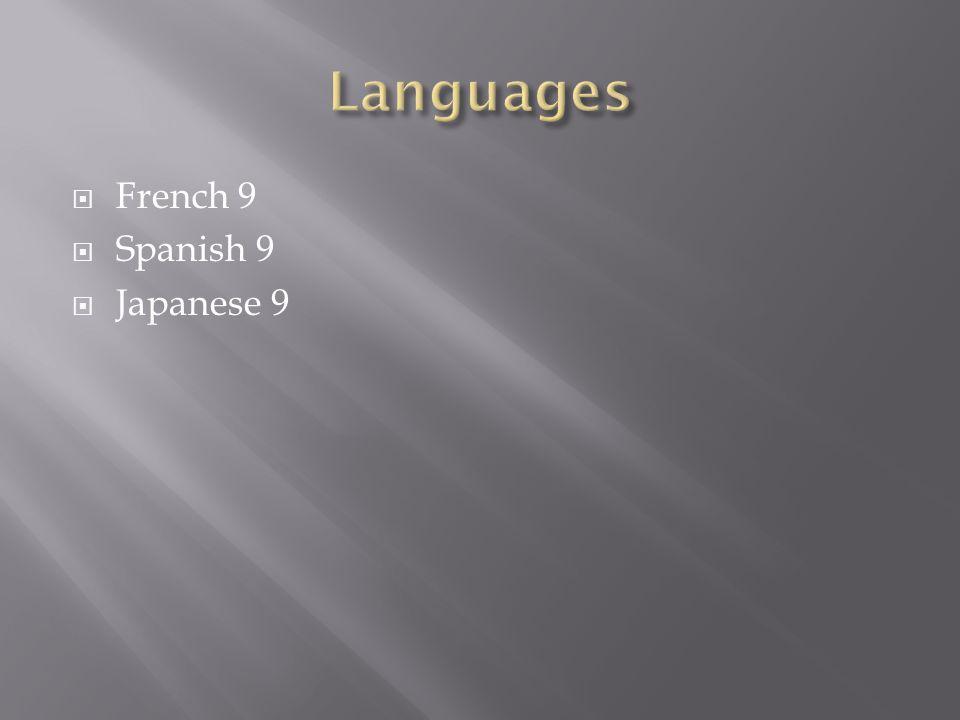 French 9 Spanish 9 Japanese 9