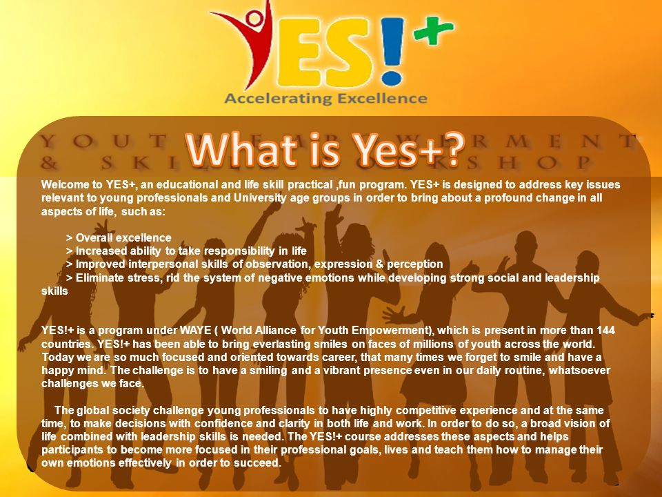 Welcome to YES+, an educational and life skill practical,fun program.