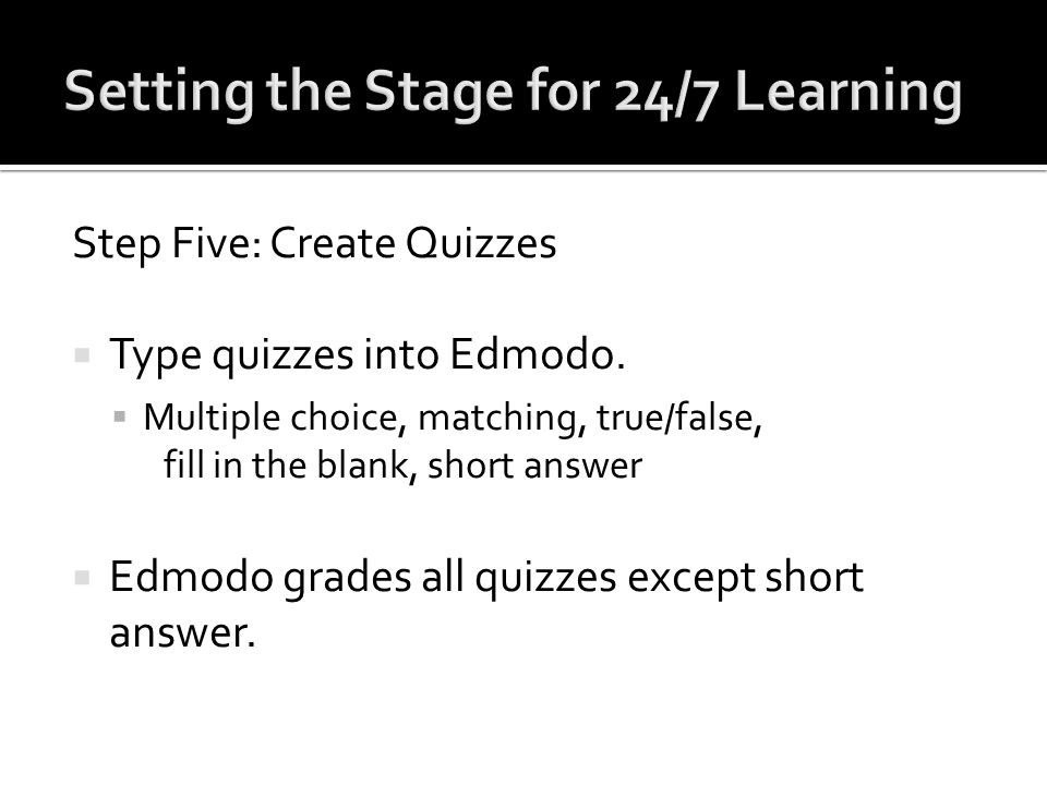Step Five: Create Quizzes Type quizzes into Edmodo.