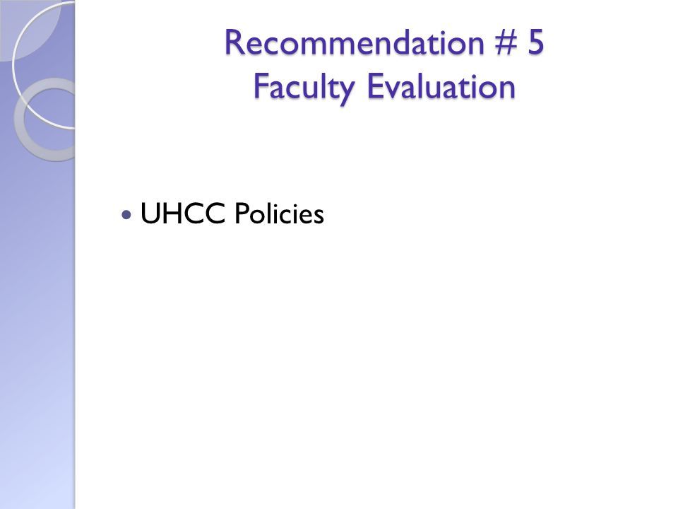 Recommendation # 5 Faculty Evaluation UHCC Policies