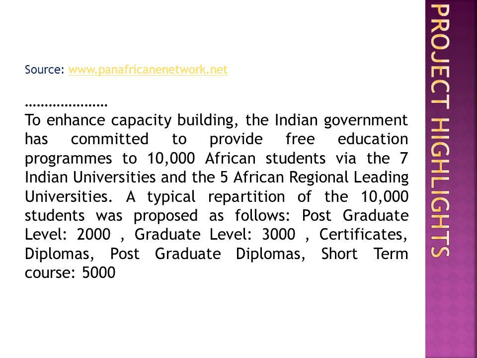 Source: www.panafricanenetwork.netwww.panafricanenetwork.net ………………… To enhance capacity building, the Indian government has committed to provide free