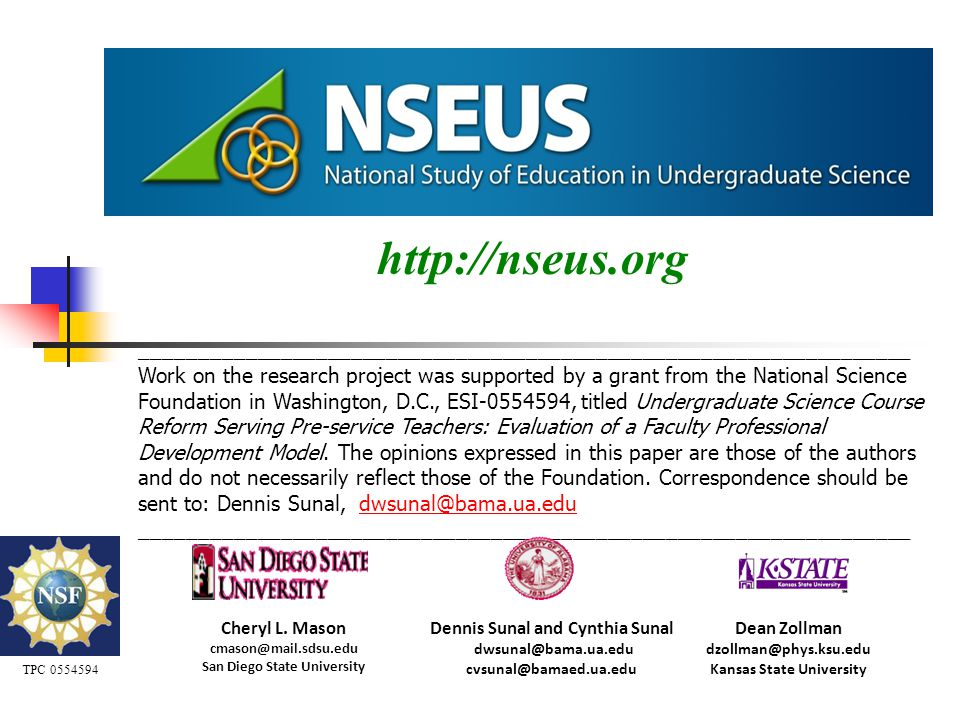 http://nseus.org __________________________________________________________________ Work on the research project was supported by a grant from the National Science Foundation in Washington, D.C., ESI-0554594, titled Undergraduate Science Course Reform Serving Pre-service Teachers: Evaluation of a Faculty Professional Development Model.