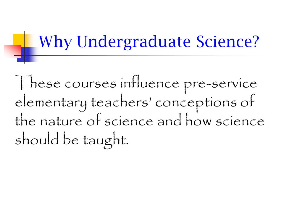 Why Undergraduate Science.