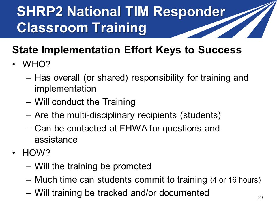 SHRP2 National TIM Responder Classroom Training State Implementation Effort Keys to Success WHO.