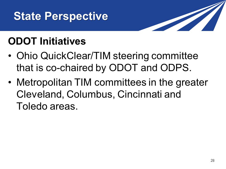ODOT Initiatives Ohio QuickClear/TIM steering committee that is co-chaired by ODOT and ODPS.
