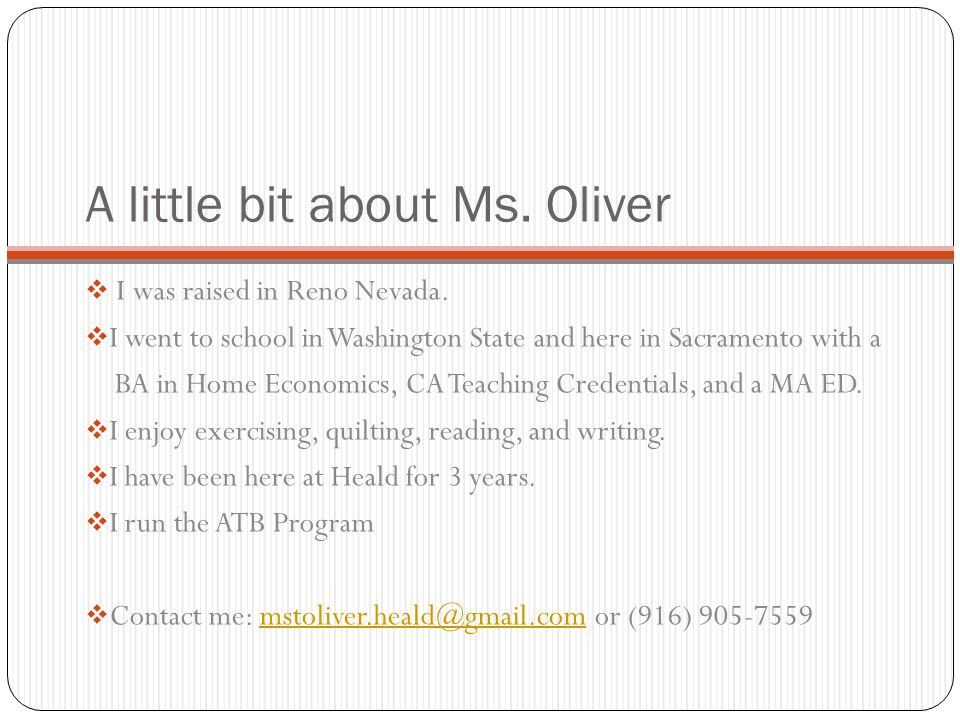 A little bit about Ms. Oliver I was raised in Reno Nevada.