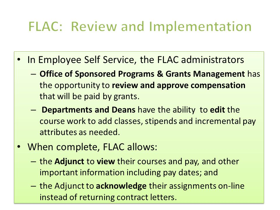 In Employee Self Service, the FLAC administrators – Office of Sponsored Programs & Grants Management has the opportunity to review and approve compens