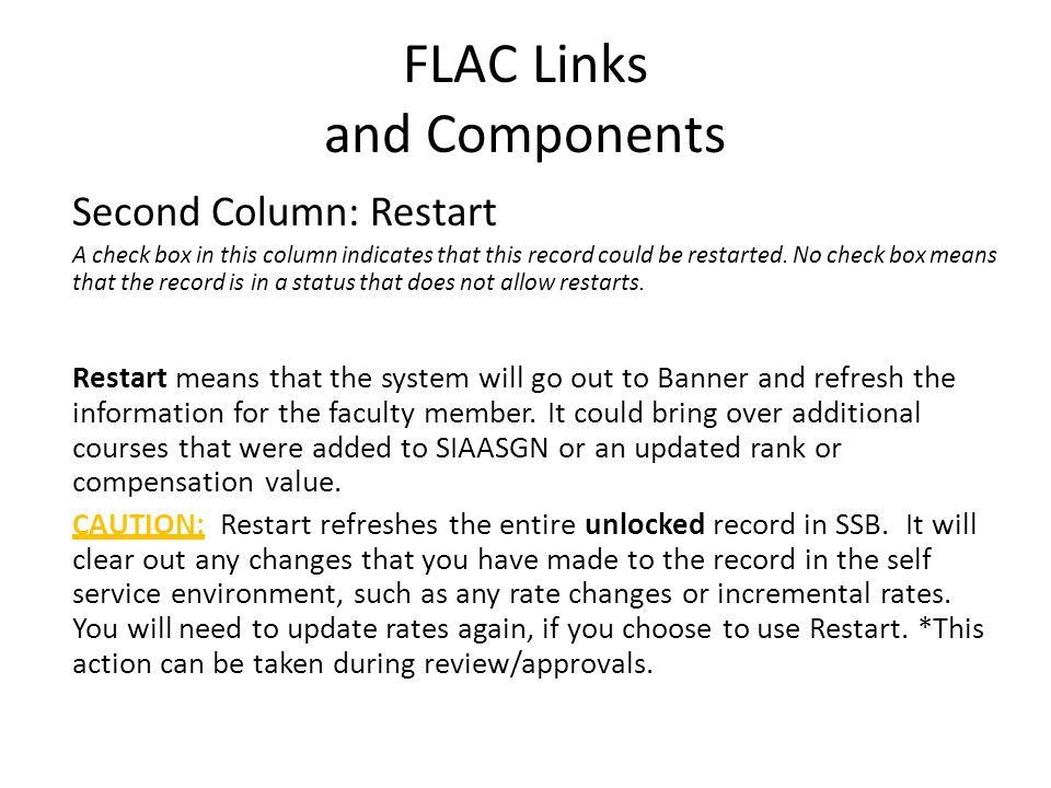 FLAC Links and Components Second Column: Restart A check box in this column indicates that this record could be restarted. No check box means that the