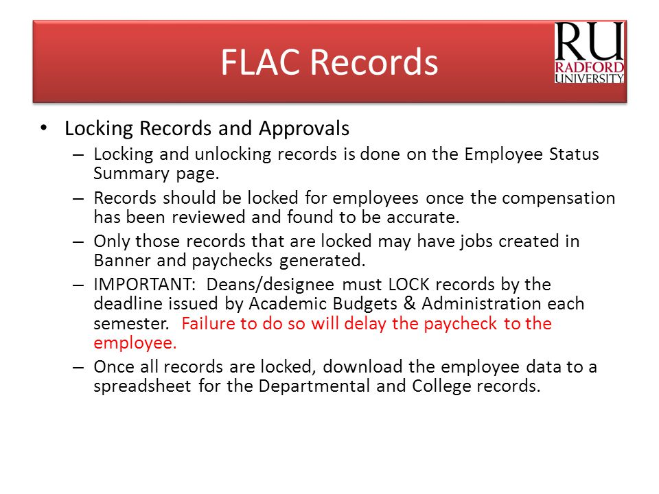 FLAC Records Locking Records and Approvals – Locking and unlocking records is done on the Employee Status Summary page. – Records should be locked for
