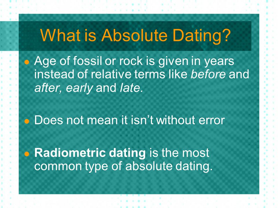 What is Absolute Dating.