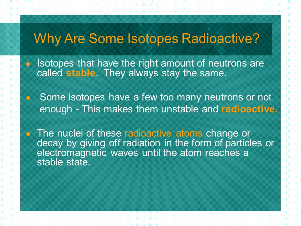 Why Are Some Isotopes Radioactive.