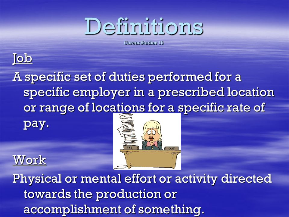 Definitions Career Studies 10 Vocation An occupation requiring specific training – includes areas like teaching, construction, medicine, etc.