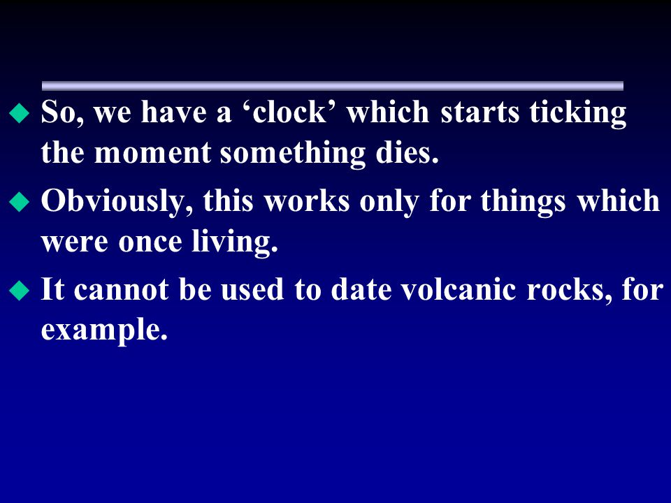 So, we have a clock which starts ticking the moment something dies.