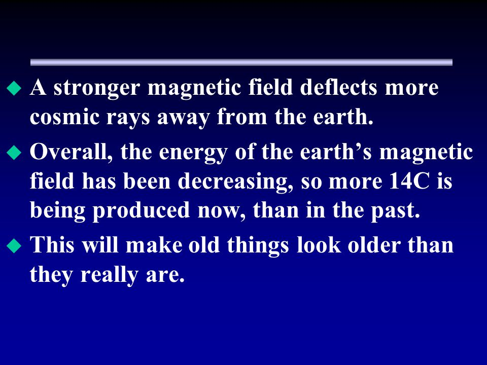 A stronger magnetic field deflects more cosmic rays away from the earth.