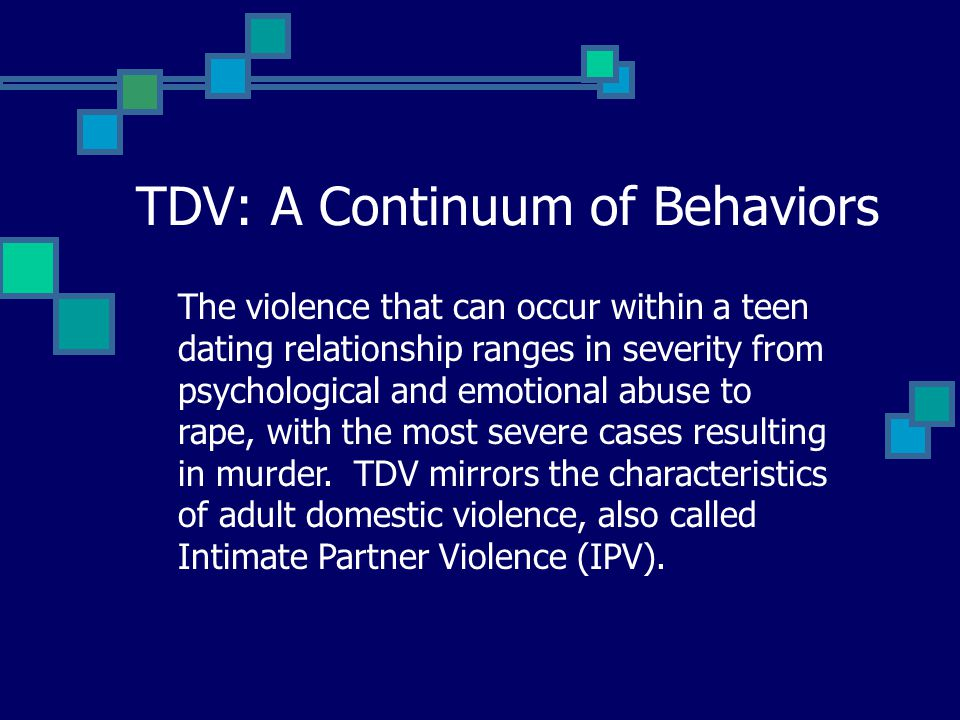 The violence that can occur within a teen dating relationship ranges in severity from psychological and emotional abuse to rape, with the most severe cases resulting in murder.