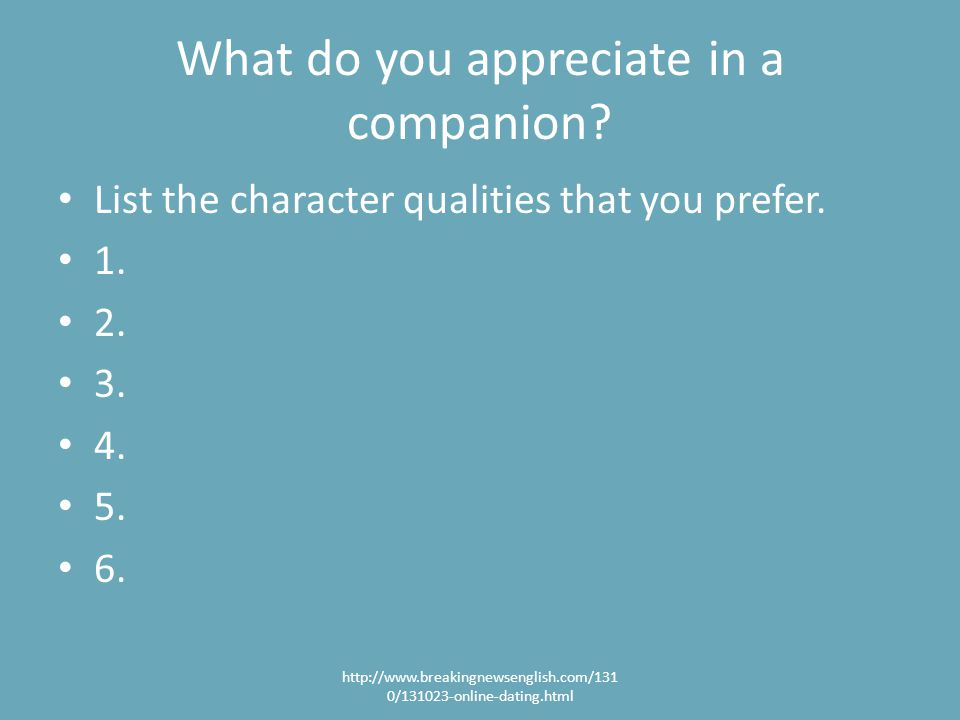 What do you appreciate in a companion. List the character qualities that you prefer.