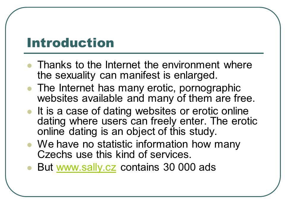 Introduction Thanks to the Internet the environment where the sexuality can manifest is enlarged.