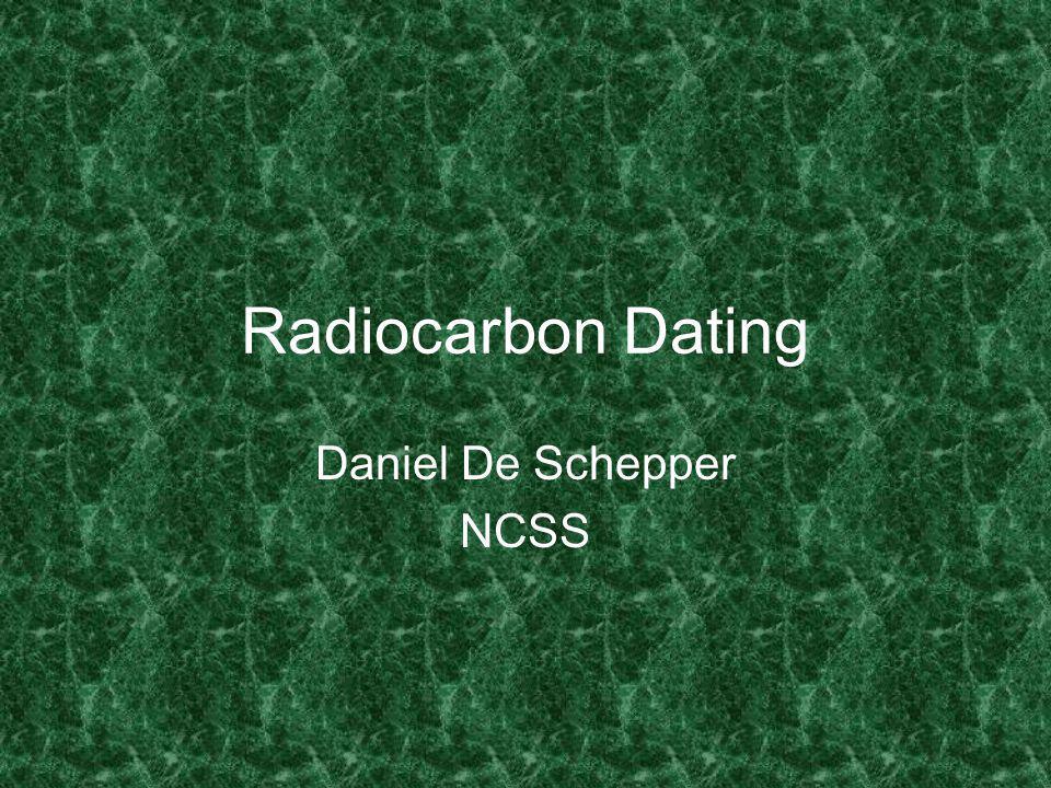 Radiocarbon Dating Daniel De Schepper NCSS