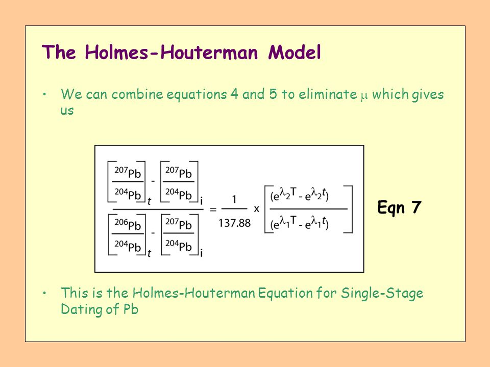 The Holmes-Houterman Model We can combine equations 4 and 5 to eliminate which gives us This is the Holmes-Houterman Equation for Single-Stage Dating
